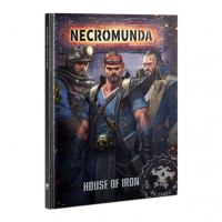 Necromunda: House of Iron (300-55)